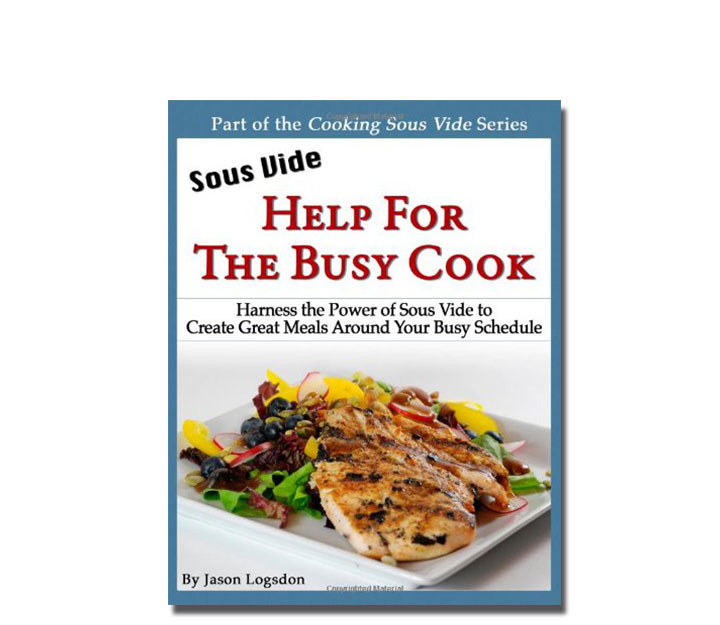 Sous Vide: Help for the Busy CookSous Vide Help En Jason Logsdon