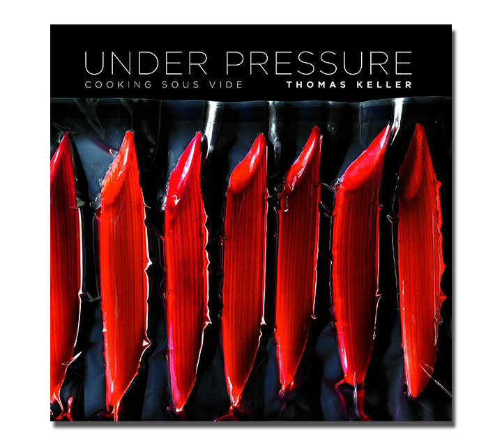 Sous vide books Under Pressure: Sous Vide: The Art and ScienceUnder Pressure En Thomas Keller