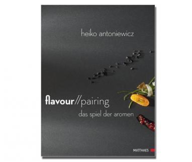 Sous Vide Bücher Flavour Pairing - Das Spiel der AromenFlavour Pairing De Heiko Antoniewicz