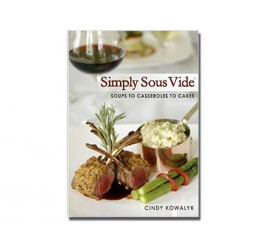 Simply Sous Vide: Soups to Casseroles to CakesSimply Sousvide En Cindy Kowalyk
